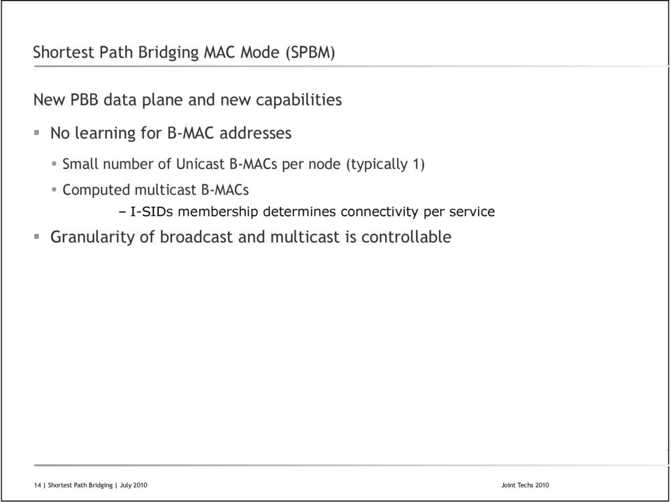 Computed multicast B-MACs I-SIDs membership determines connectivity per service