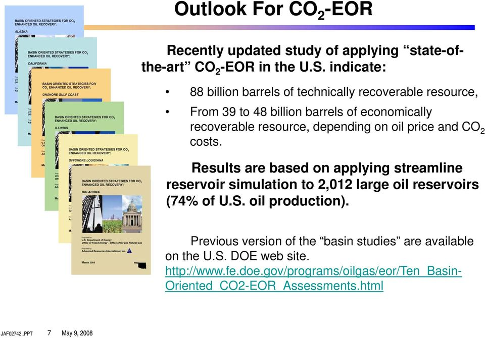 on oil price and CO 2 costs. Results are based on applying streamline reservoir simulation to 2,012 large oil reservoirs (74% of U.S.