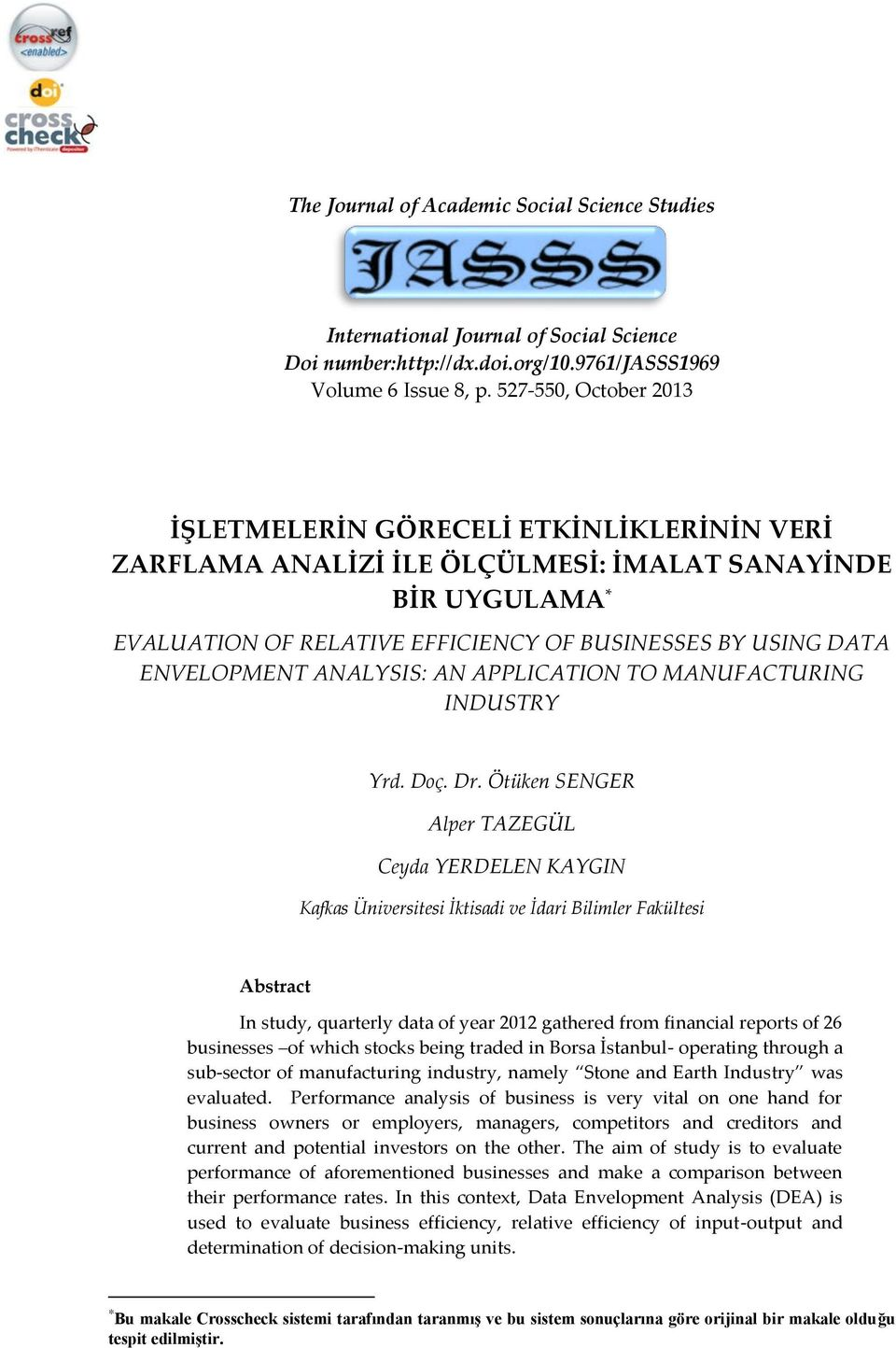 ENVELOPMENT ANALYSIS: AN APPLICATION TO MANUFACTURING INDUSTRY Yrd. Doç. Dr.