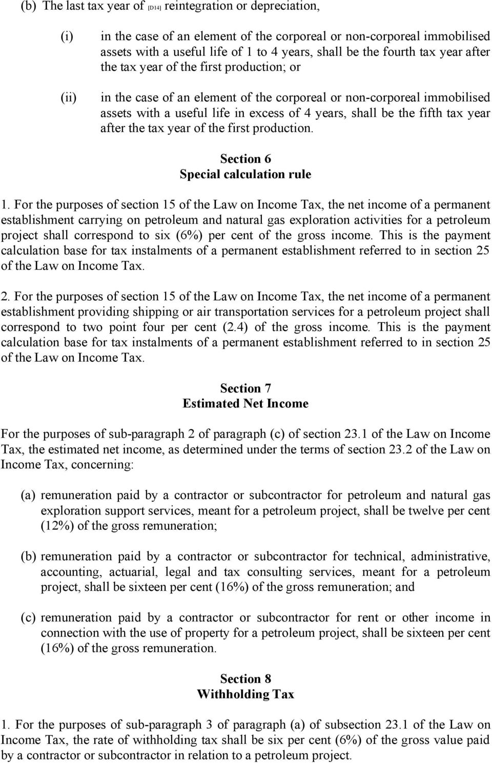 fifth tax year after the tax year of the first production. Section 6 Special calculation rule 1.