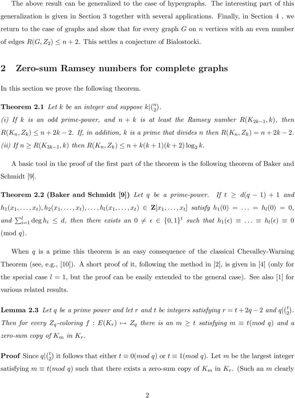 2 Zero-sum Ramsey numbers for complete graphs In this section we prove the following theorem. Theorem 2.1 Let k be an integer and suppose k ( n 2).