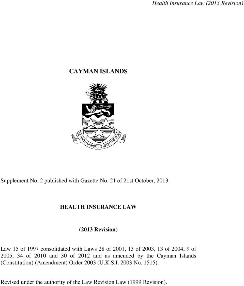 13 of 2004, 9 of 2005, 34 of 2010 and 30 of 2012 and as amended by the Cayman Islands (Constitution)