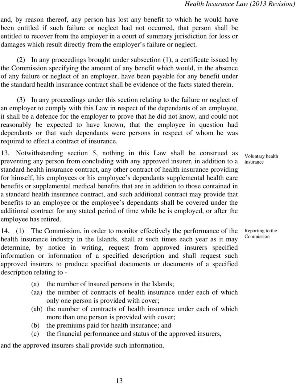 (2) In any proceedings brought under subsection (1), a certificate issued by the Commission specifying the amount of any benefit which would, in the absence of any failure or neglect of an employer,