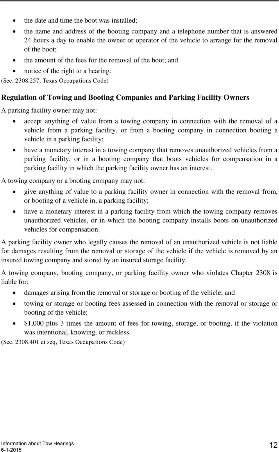 257, Texas Occupations Code) Regulation of Towing and Booting Companies and Parking Facility Owners A parking facility owner may not: accept anything of value from a towing company in connection with