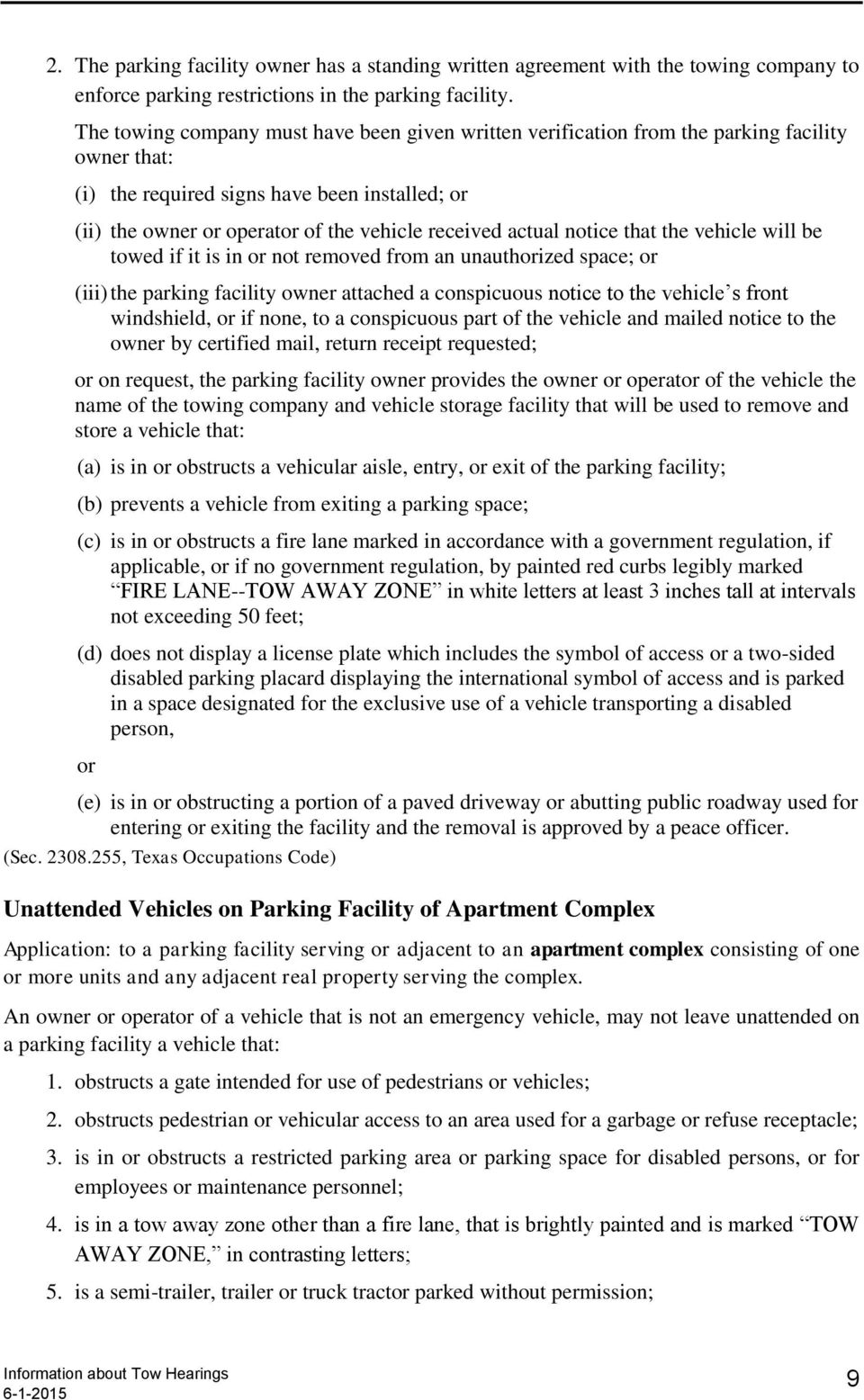 actual notice that the vehicle will be towed if it is in or not removed from an unauthorized space; or (iii) the parking facility owner attached a conspicuous notice to the vehicle s front