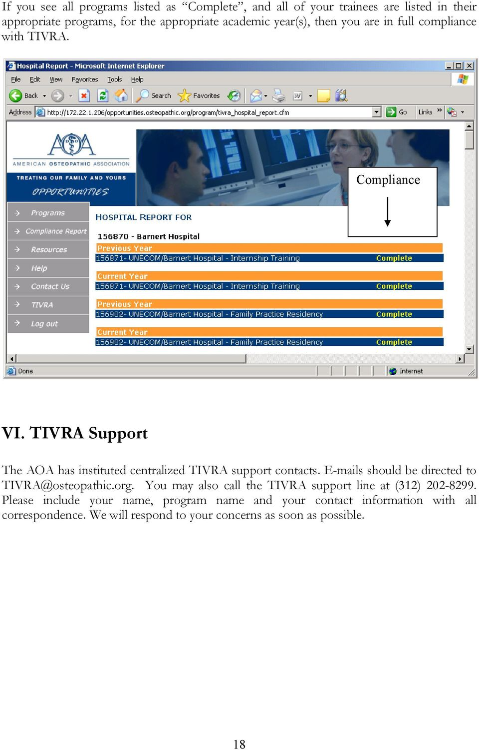 TIVRA Support The AOA has instituted centralized TIVRA support contacts. E-mails should be directed to TIVRA@osteopathic.org.