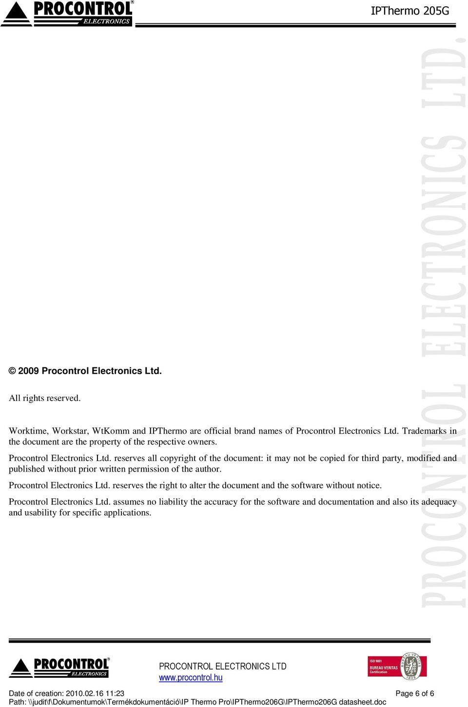 reserves all copyright of the document: it may not be copied for third party, modified and published without prior written permission of the author. Procontrol Electronics Ltd.