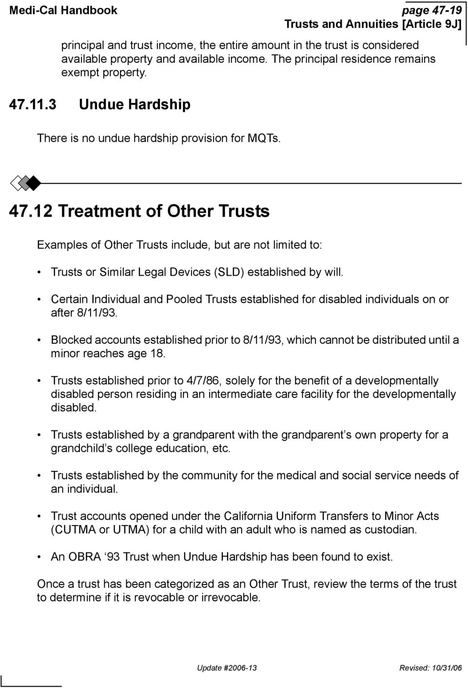 12 Treatment of Other Trusts Examples of Other Trusts include, but are not limited to: Trusts or Similar Legal Devices (SLD) established by will.