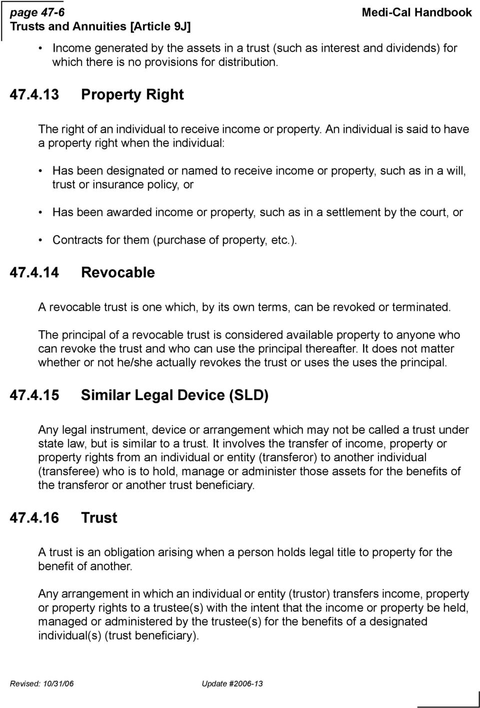 income or property, such as in a settlement by the court, or Contracts for them (purchase of property, etc.). 47