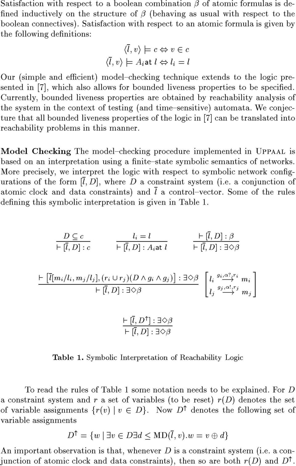 logic presented in [7], which also allows for bounded liveness properties to be specied.