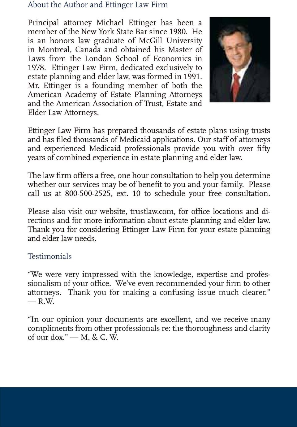 Ettinger Law Firm, dedicated exclusively to estate planning and elder law, was formed in 1991. Mr.