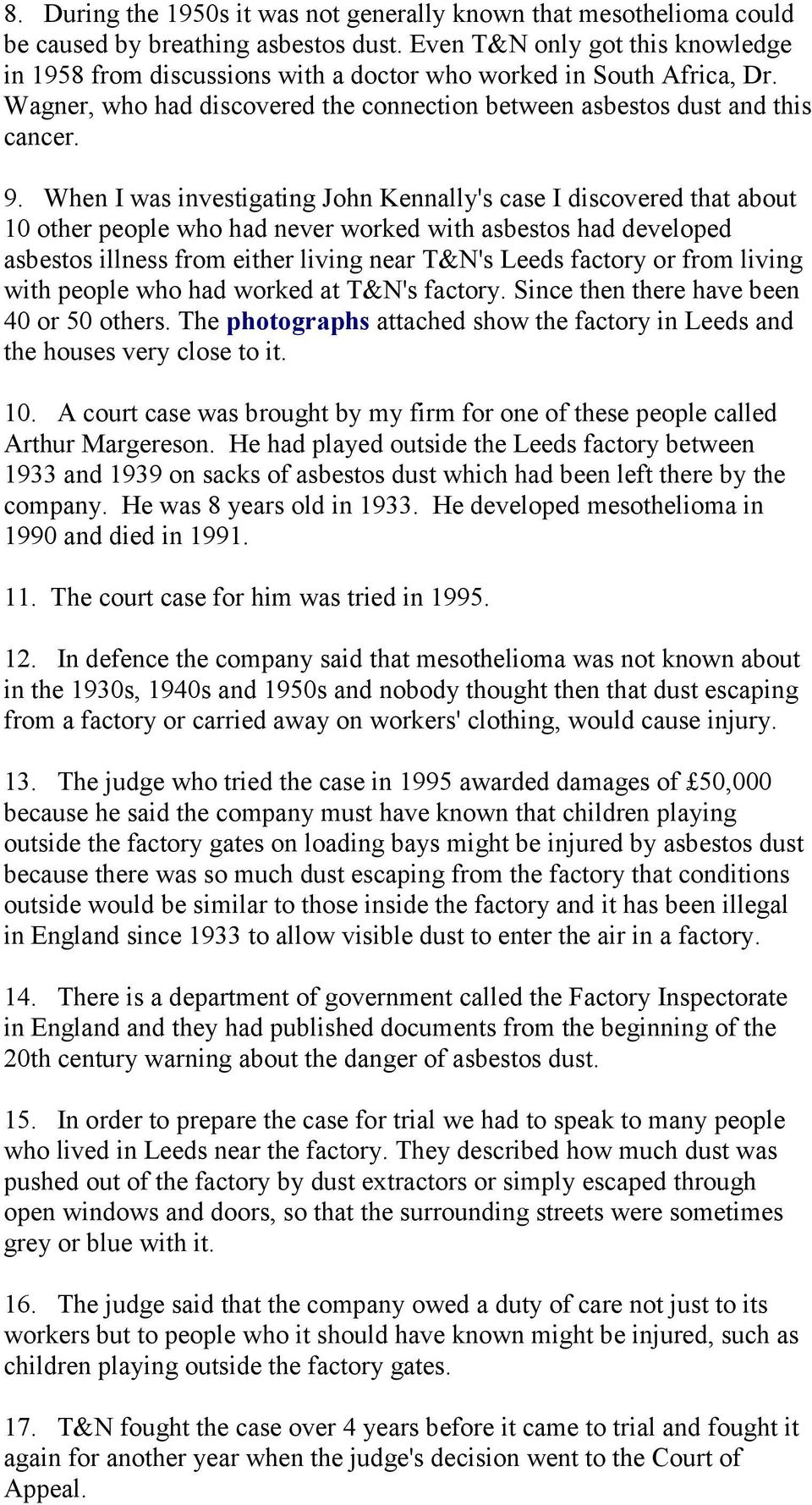 When I was investigating John Kennally's case I discovered that about 10 other people who had never worked with asbestos had developed asbestos illness from either living near T&N's Leeds factory or