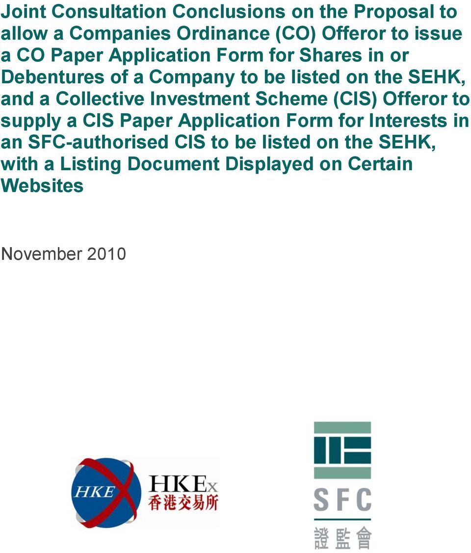 Collective Investment Scheme (CIS) Offeror to supply a CIS Paper Application Form for Interests in an