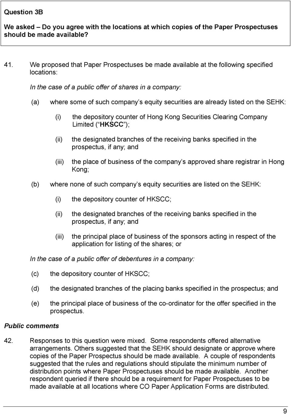 already listed on the SEHK: (i) (ii) (iii) the depository counter of Hong Kong Securities Clearing Company Limited ( HKSCC ); the designated branches of the receiving banks specified in the
