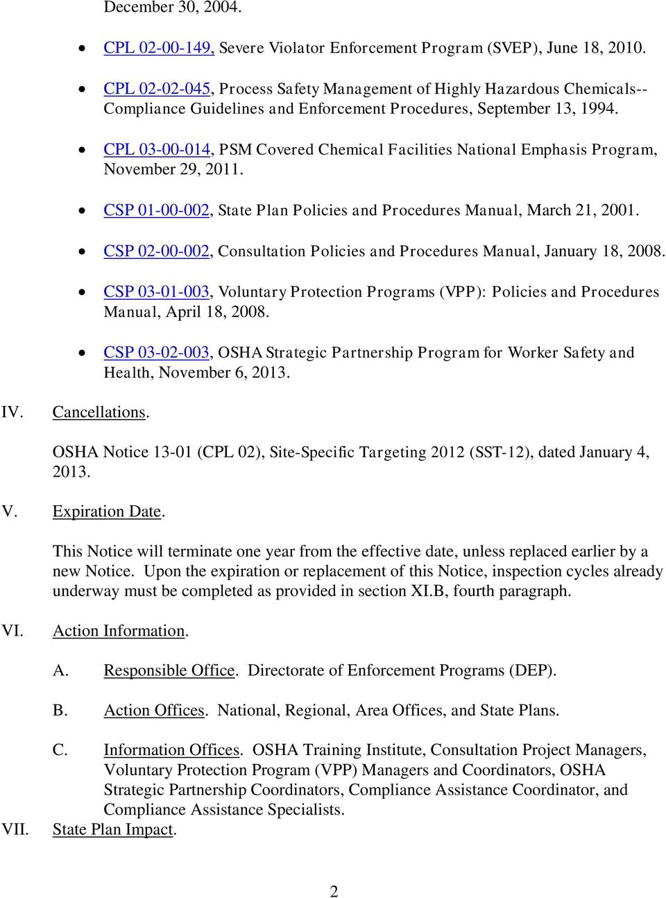 CPL 03-00-014, PSM Covered Chemical Facilities National Emphasis Program, November 29, 2011. CSP 01-00-002, State Plan Policies and Procedures Manual, March 21, 2001.