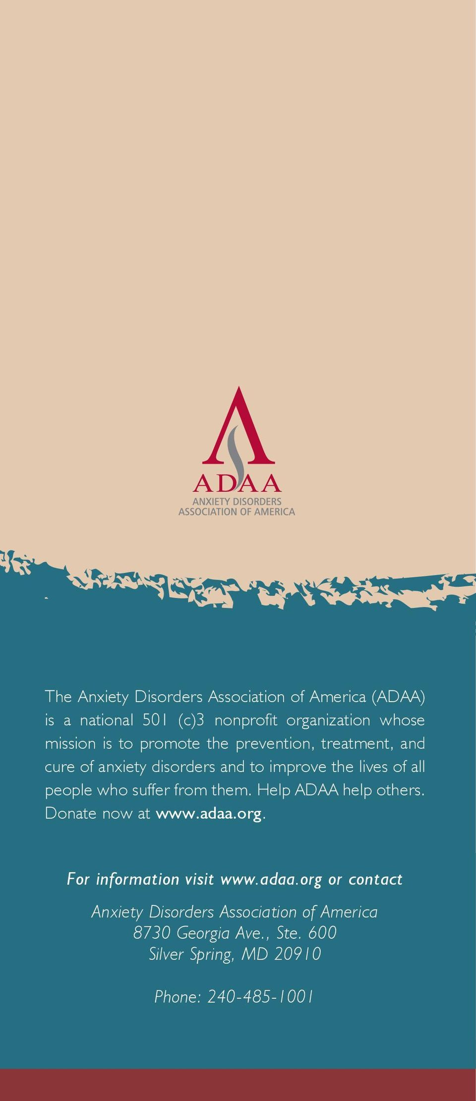 who suffer from them. Help ADAA help others. Donate now at www.adaa.org.