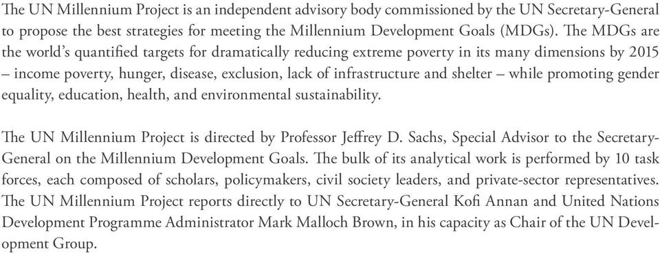 while promoting gender equality, education, health, and environmental sustainability. The UN Millennium Project is directed by Professor Jeffrey D.