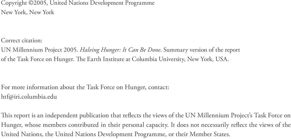 For more information about the Task Force on Hunger, contact: htf@iri.columbia.
