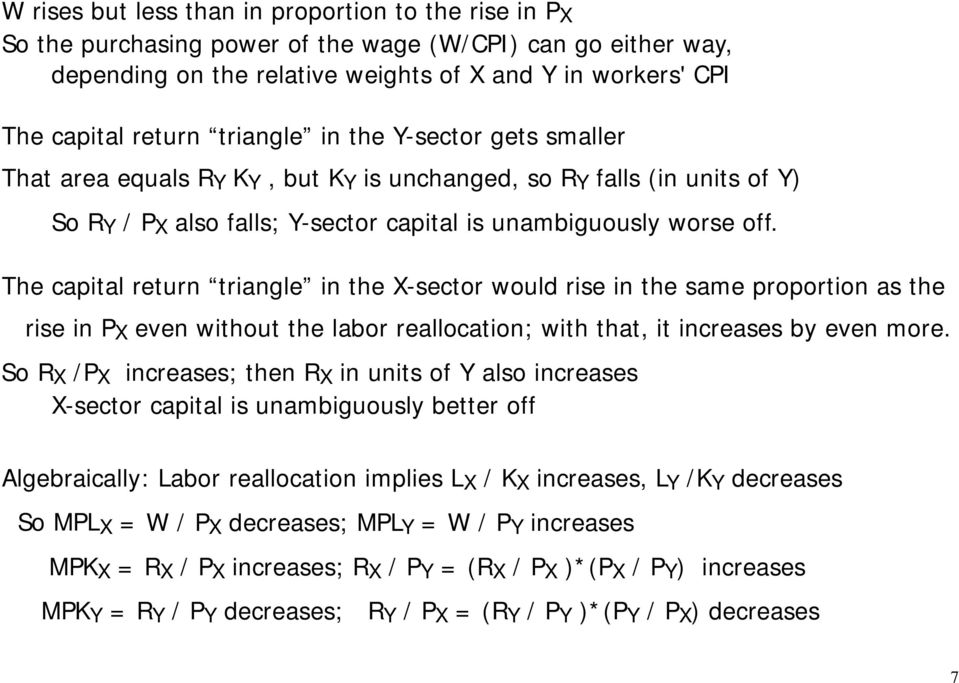 The capital return triangle in the -sector would rise in the same proportion as the rise in P even without the labor reallocation; with that, it increases by even more.
