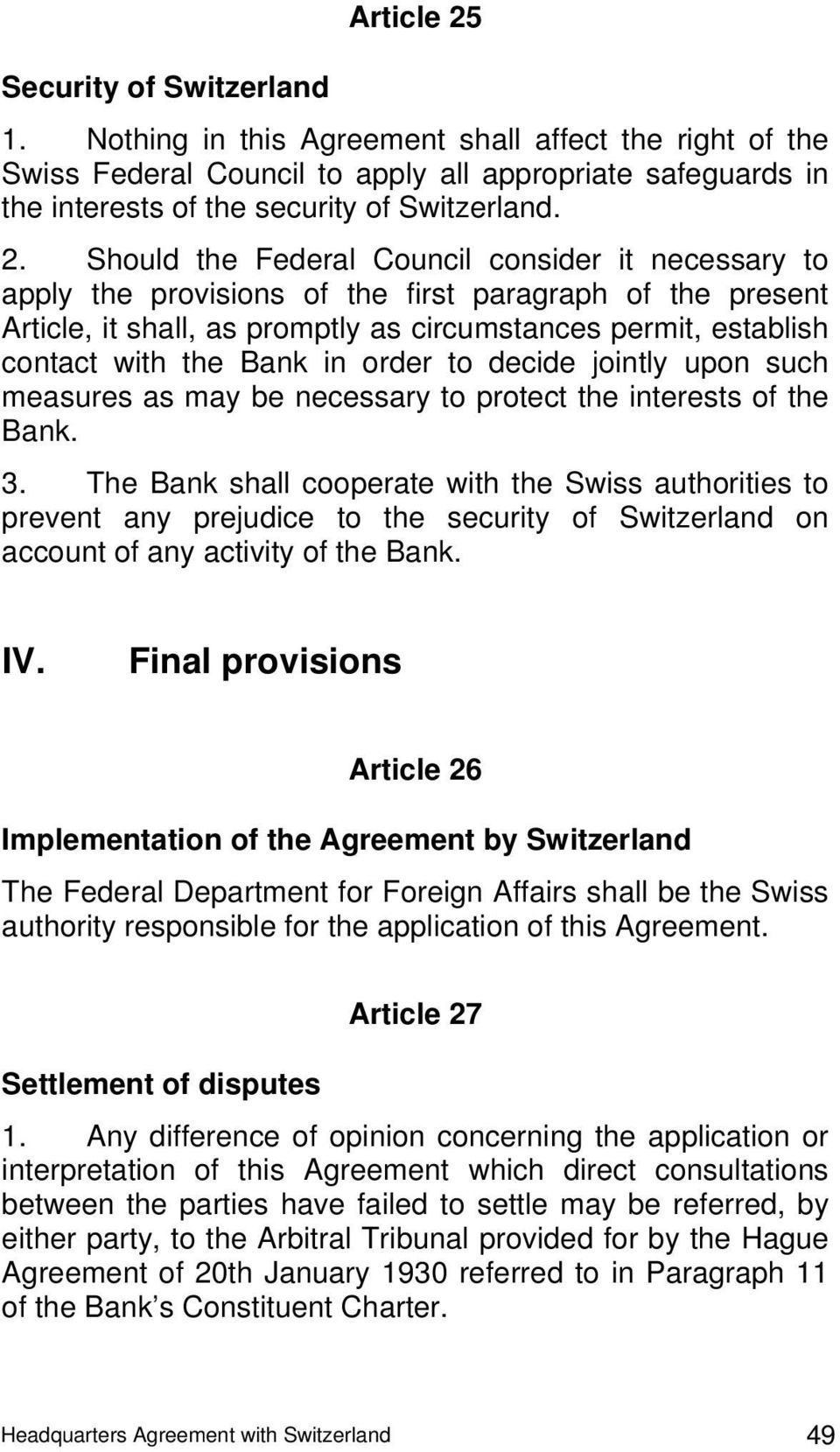 Bank in order to decide jointly upon such measures as may be necessary to protect the interests of the Bank. 3.