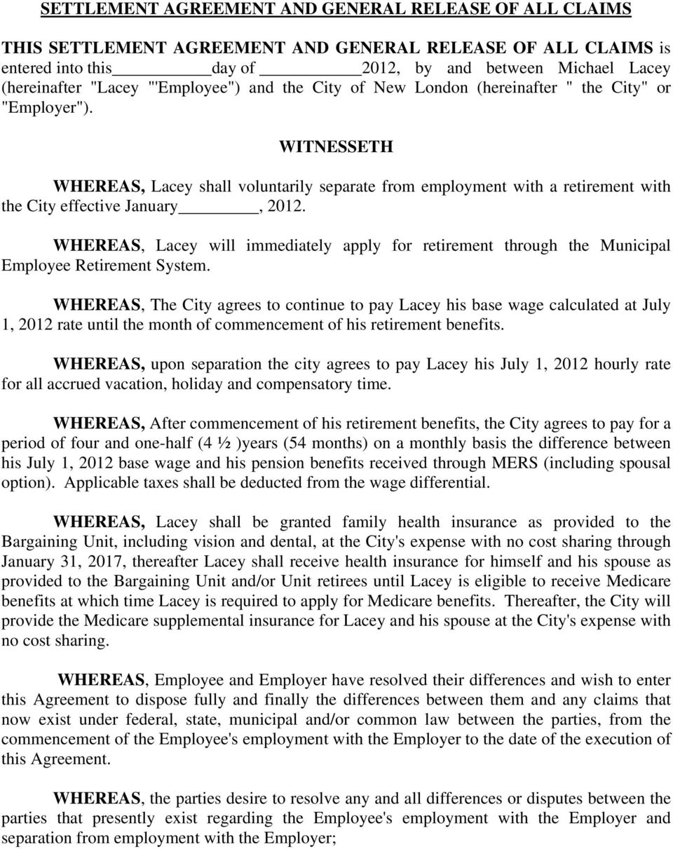 WITNESSETH WHEREAS, Lacey shall voluntarily separate from employment with a retirement with the City effective January, 2012.