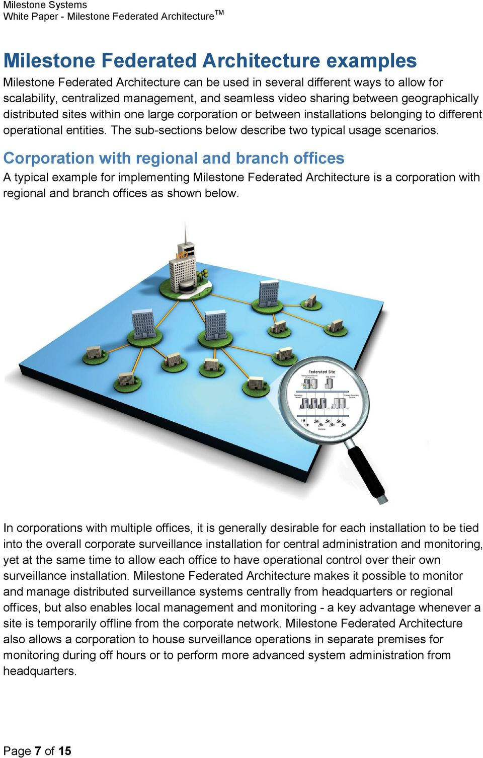 Corporation with regional and branch offices A typical example for implementing Milestone Federated Architecture is a corporation with regional and branch offices as shown below.