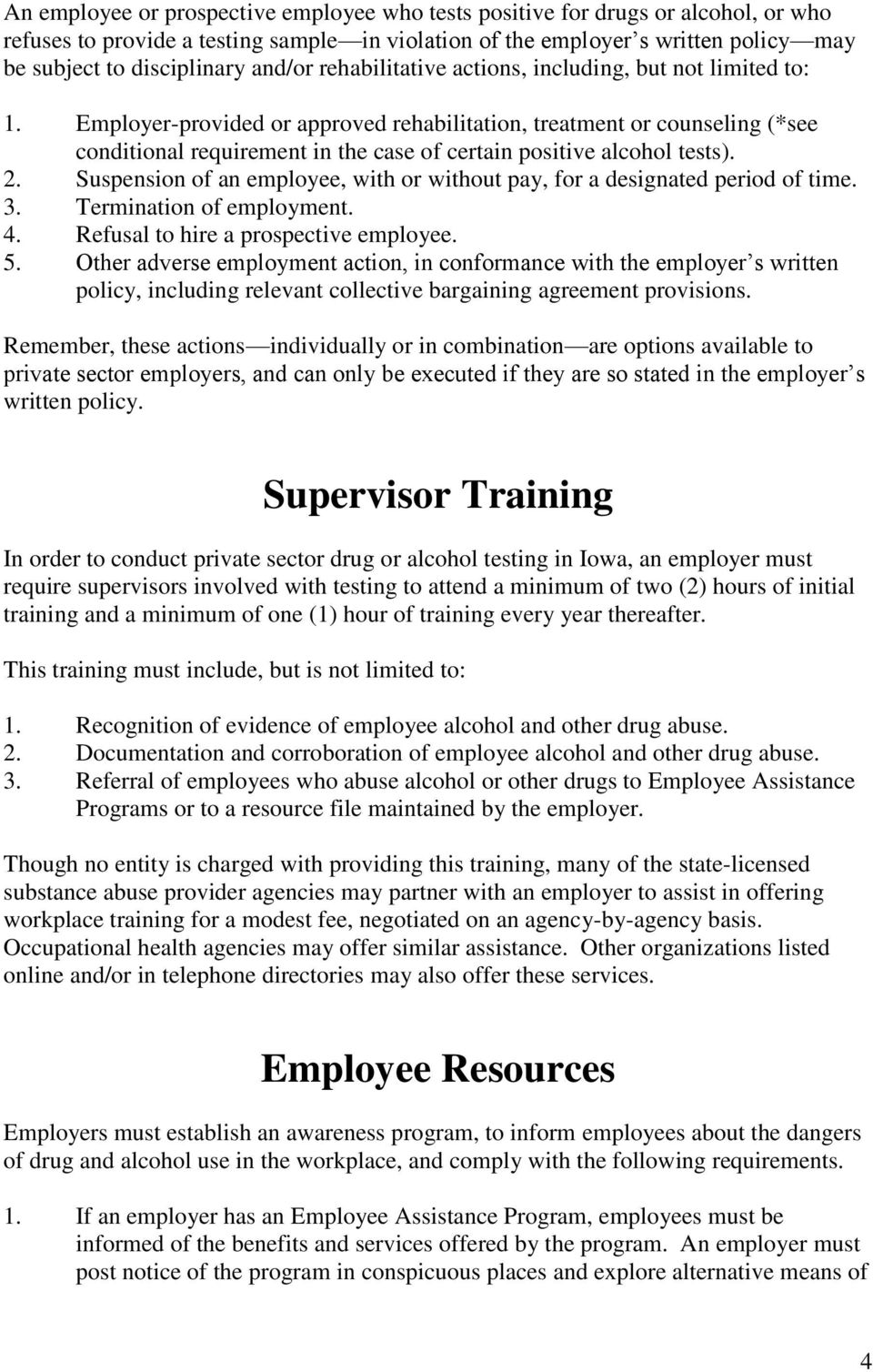 Employer-provided or approved rehabilitation, treatment or counseling (*see conditional requirement in the case of certain positive alcohol tests). 2.