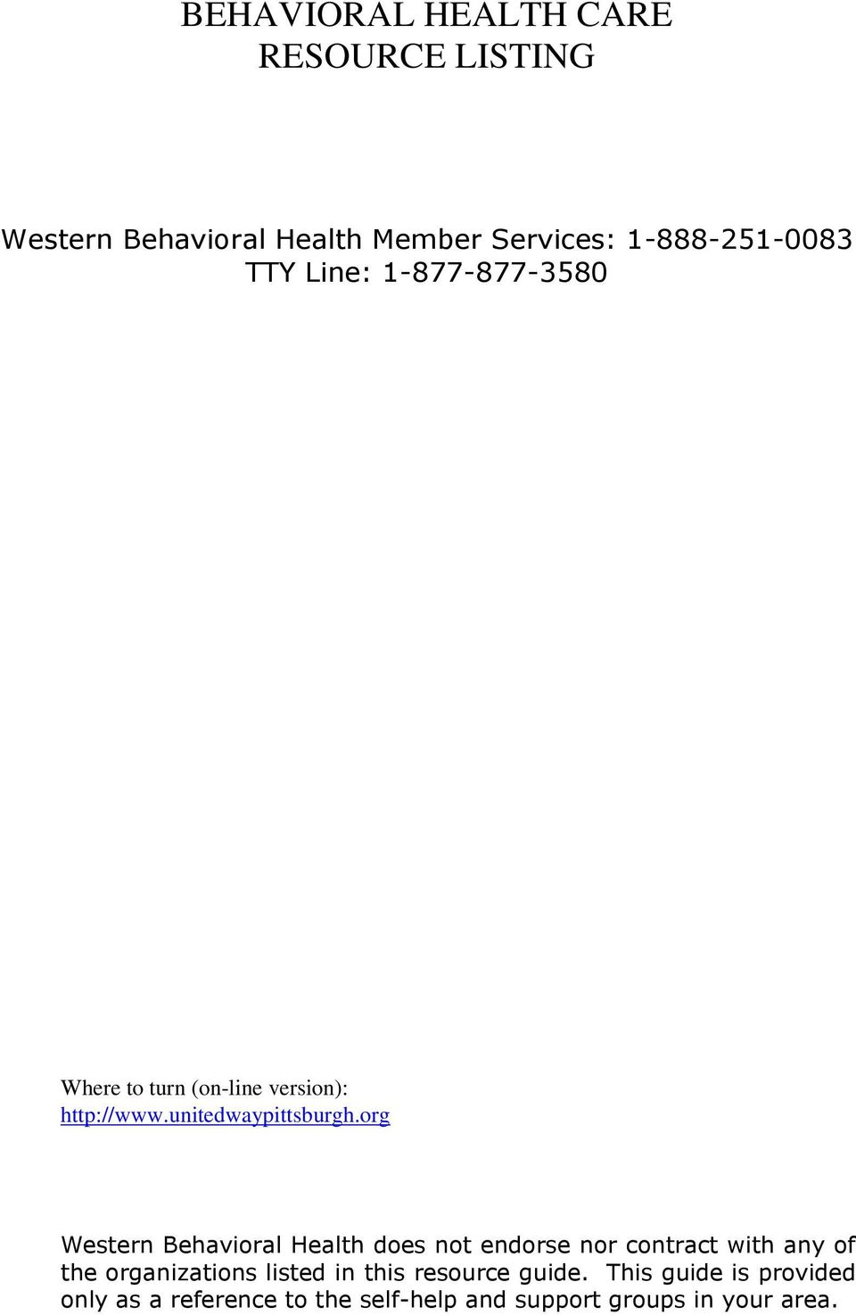 org Western Behavioral Health does not endorse nor contract with any of the organizations listed in