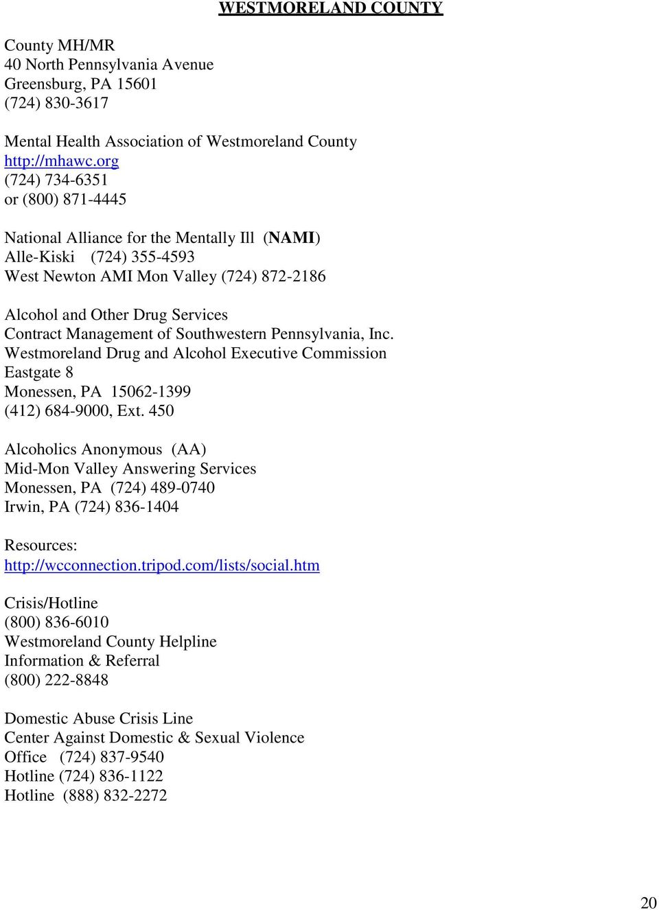 Westmoreland Drug and Alcohol Executive Commission Eastgate 8 Monessen, PA 15062-1399 (412) 684-9000, Ext.
