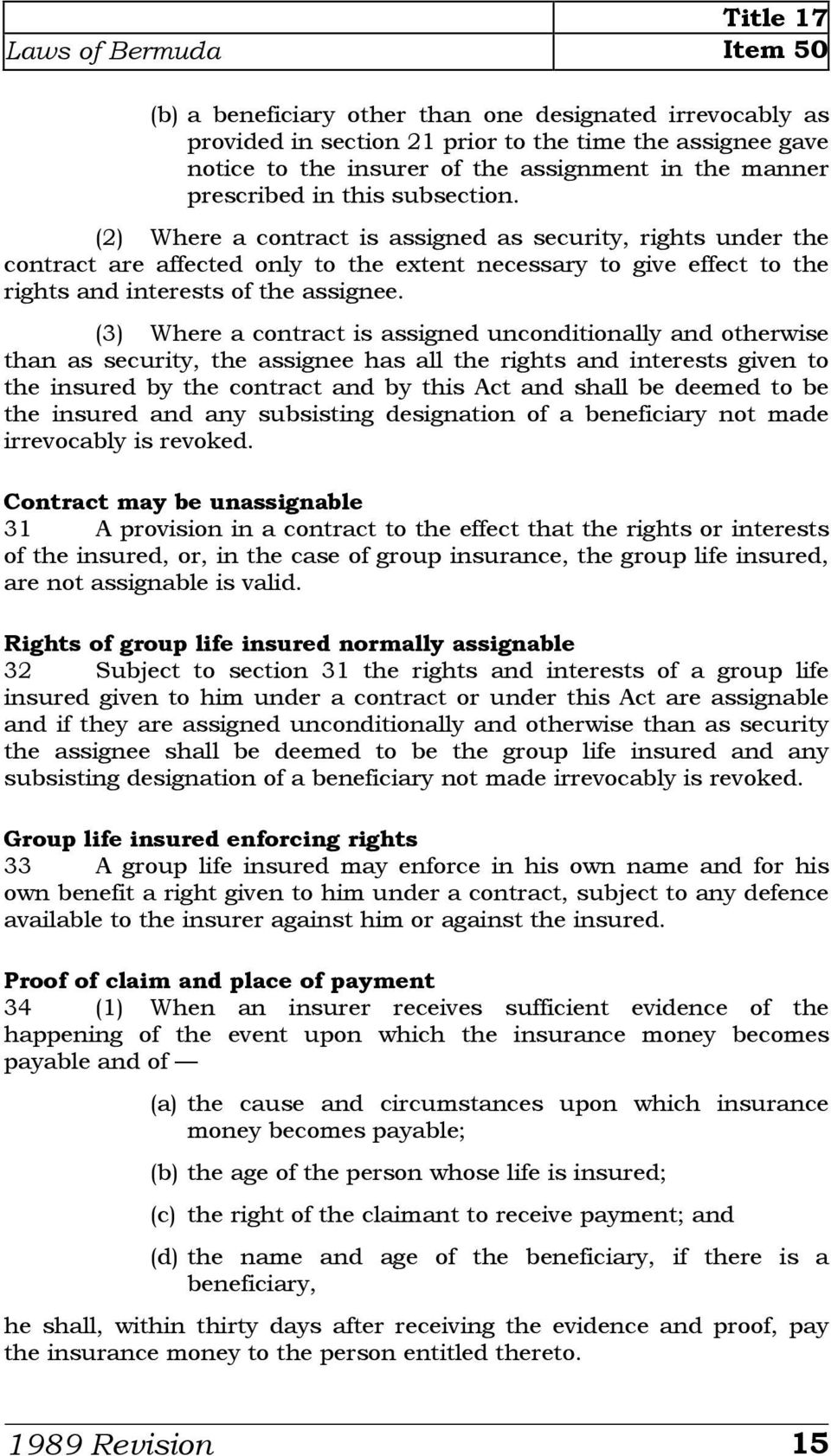 (2) Where a contract is assigned as security, rights under the contract are affected only to the extent necessary to give effect to the rights and interests of the assignee.
