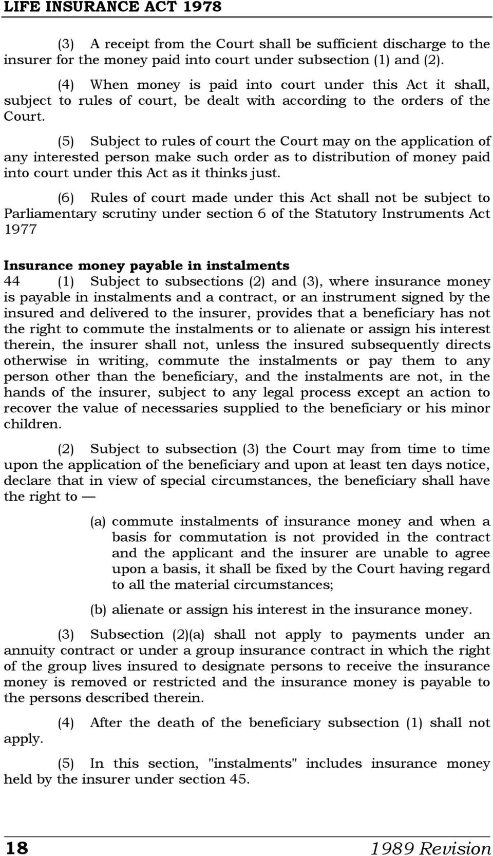 (5) Subject to rules of court the Court may on the application of any interested person make such order as to distribution of money paid into court under this Act as it thinks just.