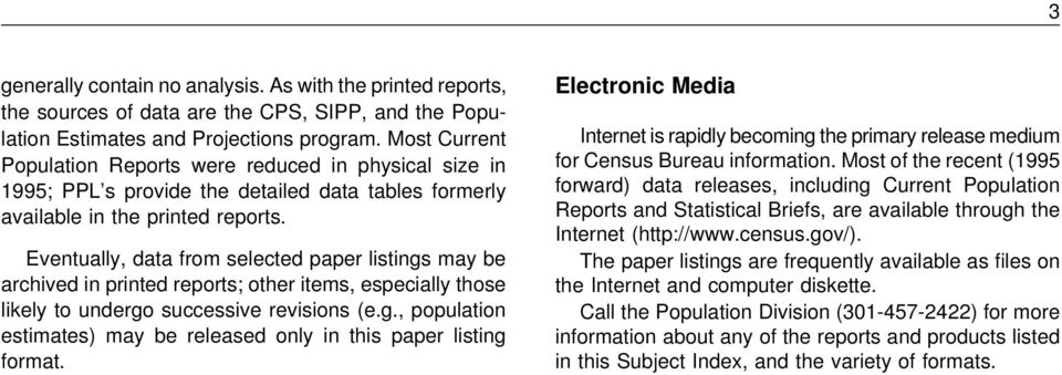 Most of the recent (1995 1995; PPL s provide the detailed data tables formerly forward) data releases, including Current Population available in the printed reports.