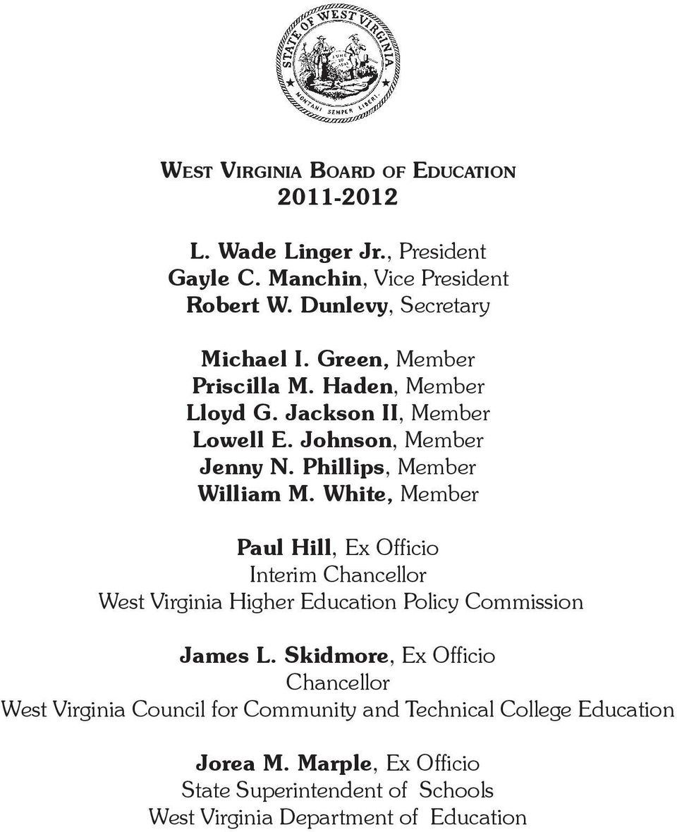 White, Member Paul Hill, Ex Officio Interim Chancellor West Virginia Higher Education Policy Commission James L.