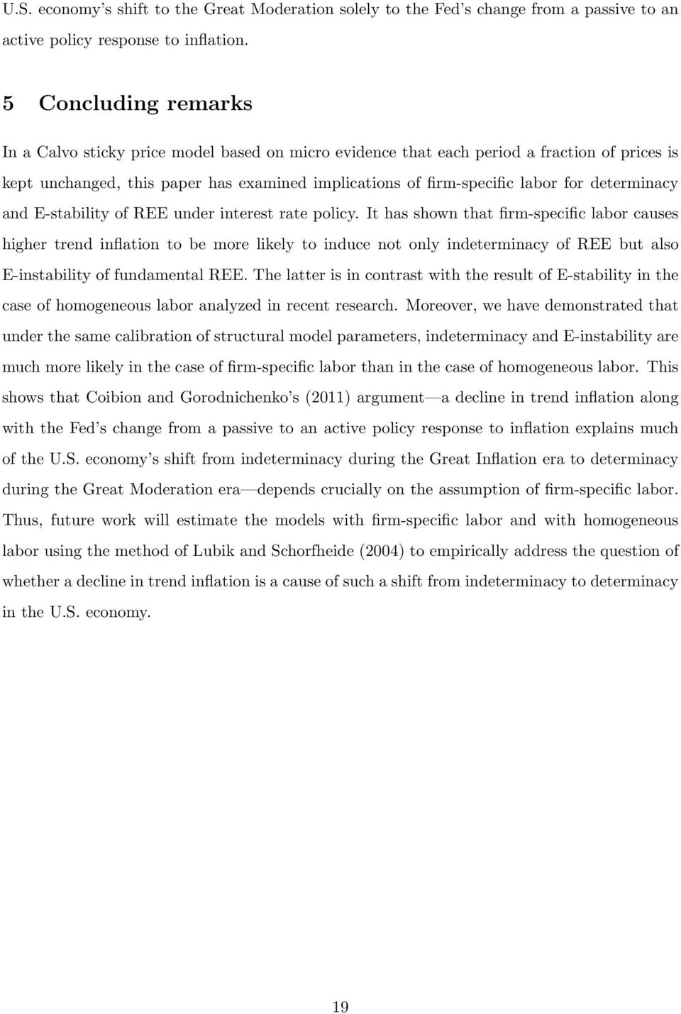 determinacy and E-stability of REE under interest rate policy.