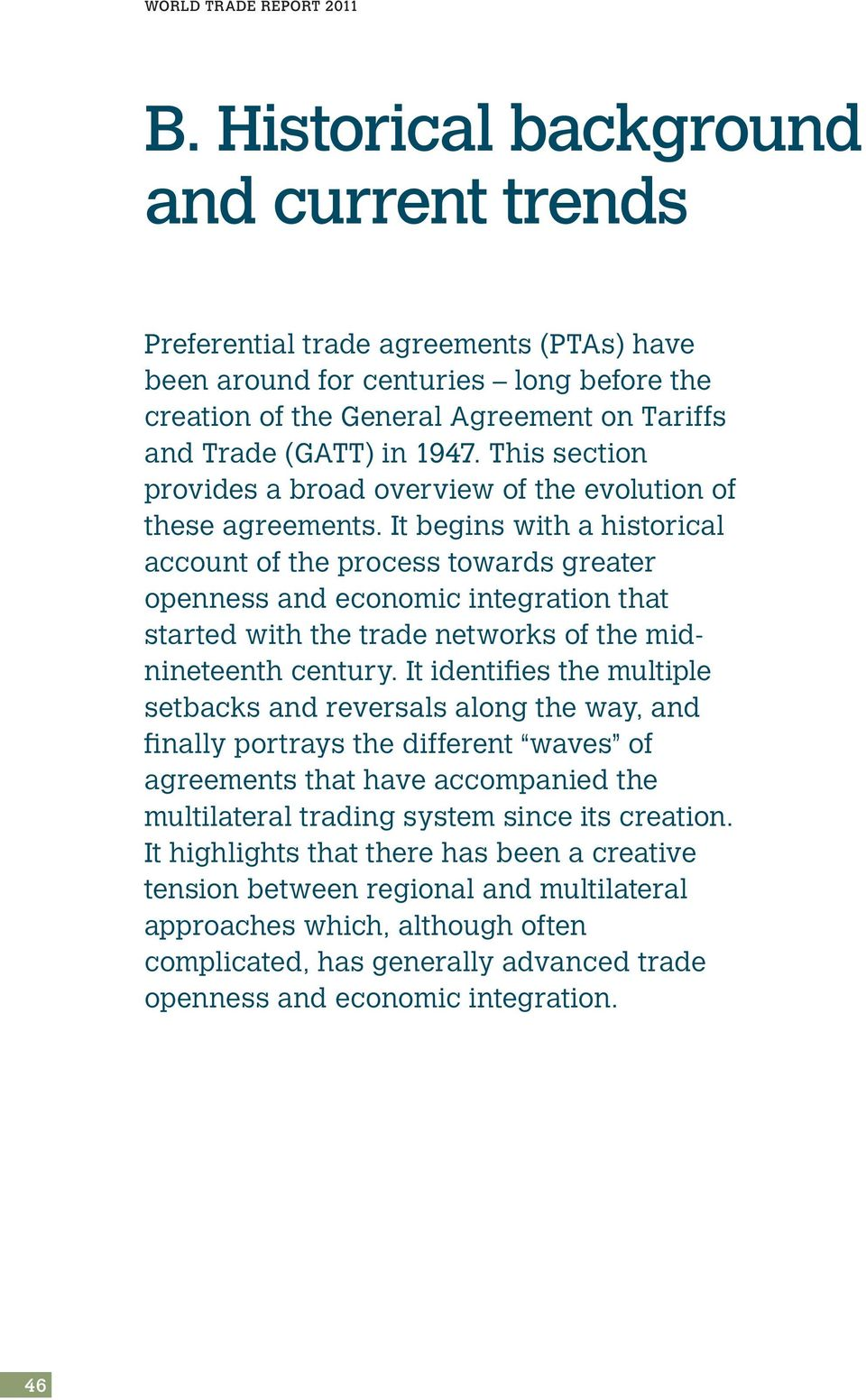 This section provides a broad overview of the evolution of these agreements.