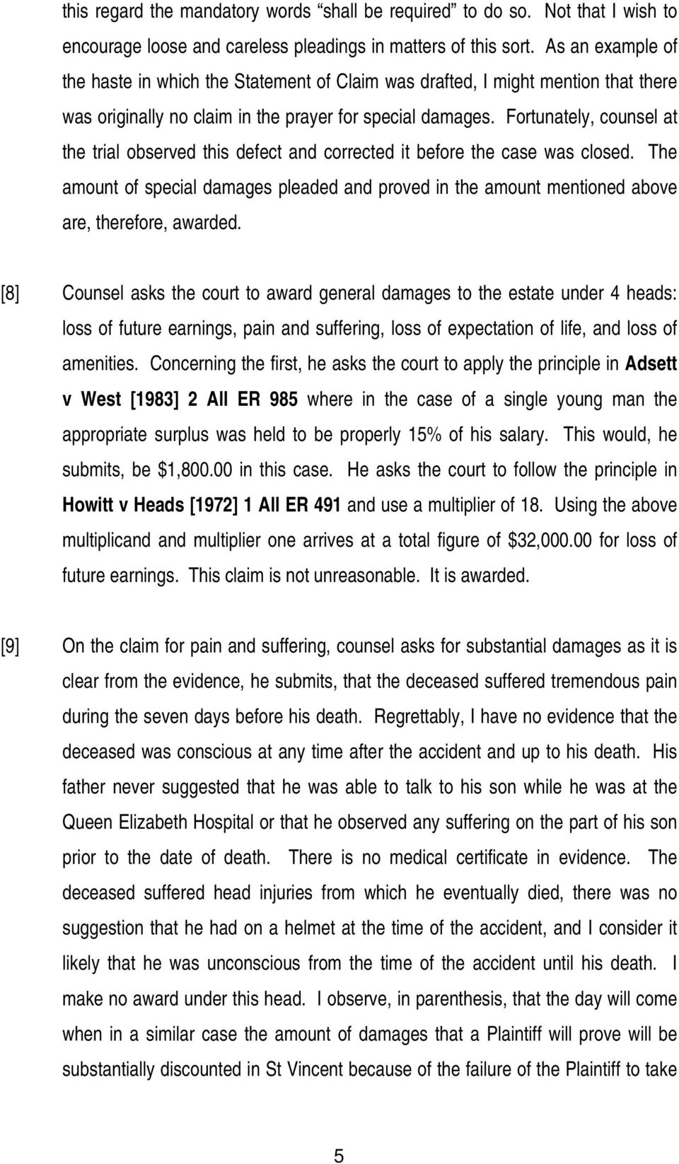 Fortunately, counsel at the trial observed this defect and corrected it before the case was closed.