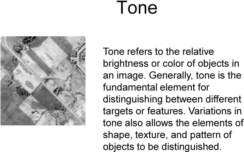 Generally, tone is the fundamental element for distinguishing between