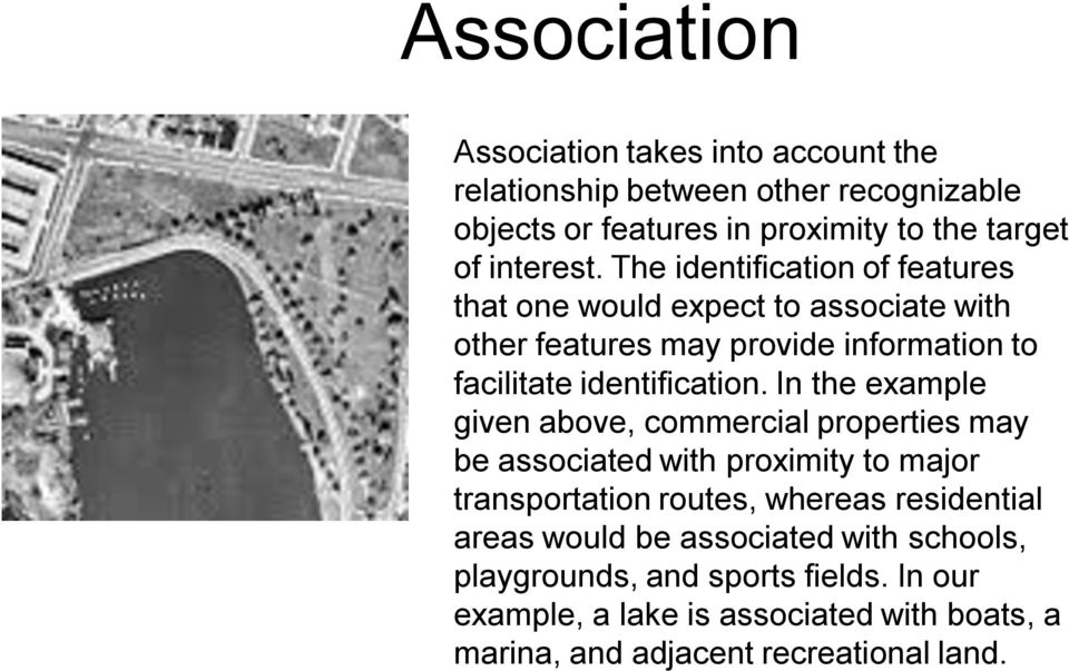 In the example given above, commercial properties may be associated with proximity to major transportation routes, whereas residential areas