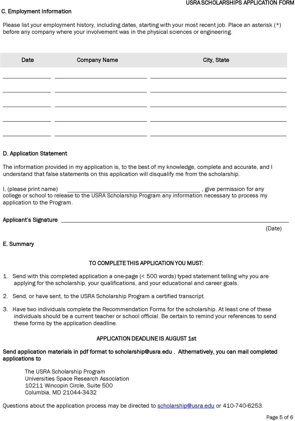 Application Statement The information provided in my application is, to the best of my knowledge, complete and accurate, and I understand that false statements on this application will disqualify me