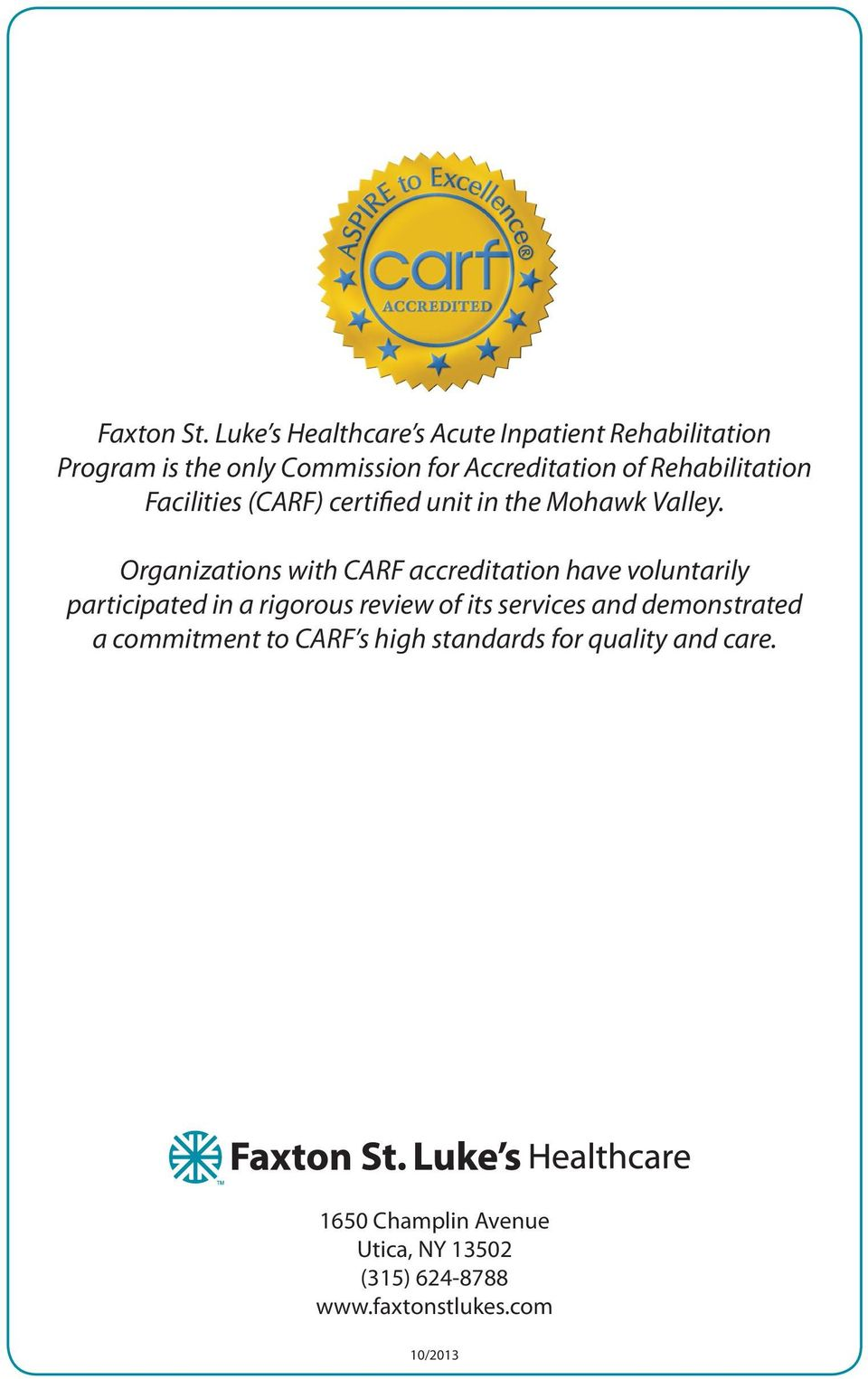 Rehabilitation Facilities (CARF) certified unit in the Mohawk Valley.