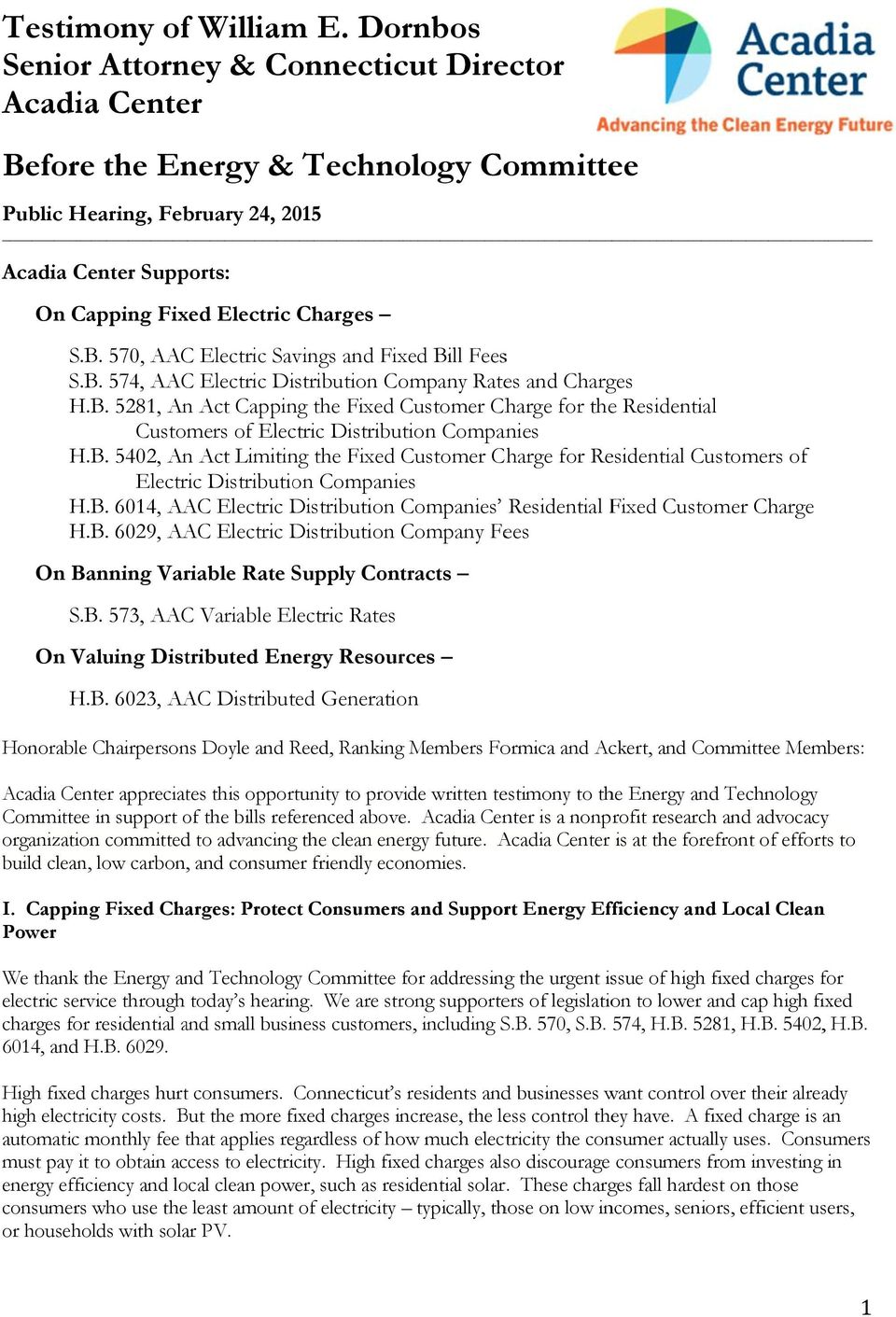 B. 574, AAC Electric Distribution Company Rates and Charges H.B. 5281, An Act Capping the Fixed Customer Charge for the Residential Customers of Electric Distribution Companies H.B. 5402, An Act Limiting the Fixed Customer Charge for Residential Customers of Electric Distribution Companies H.