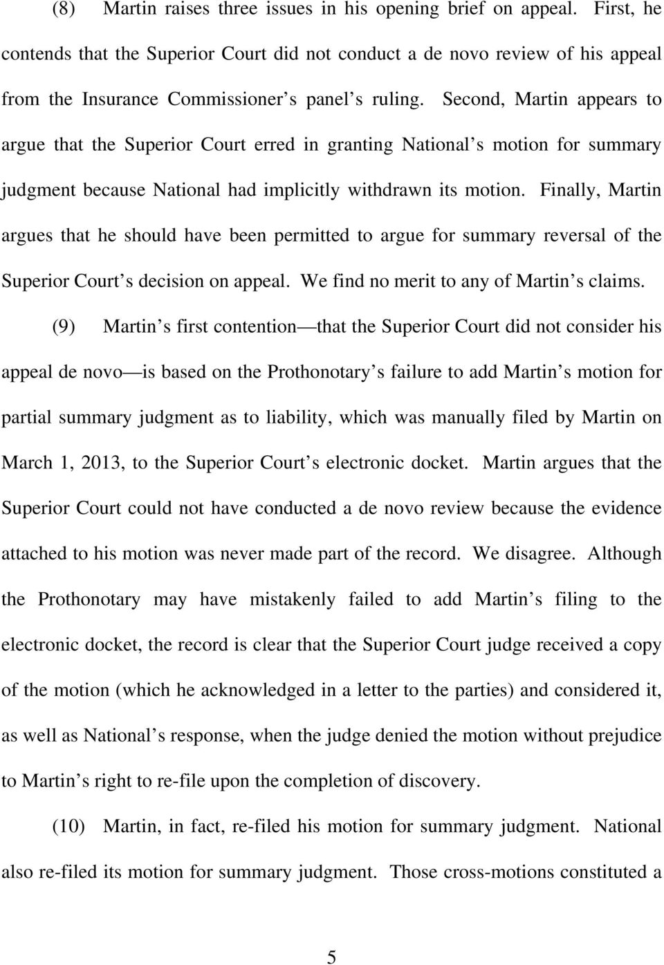 Second, Martin appears to argue that the Superior Court erred in granting National s motion for summary judgment because National had implicitly withdrawn its motion.