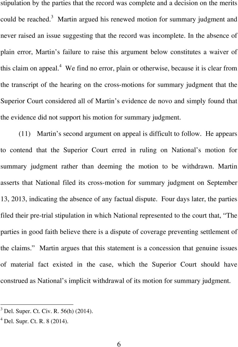 In the absence of plain error, Martin s failure to raise this argument below constitutes a waiver of this claim on appeal.
