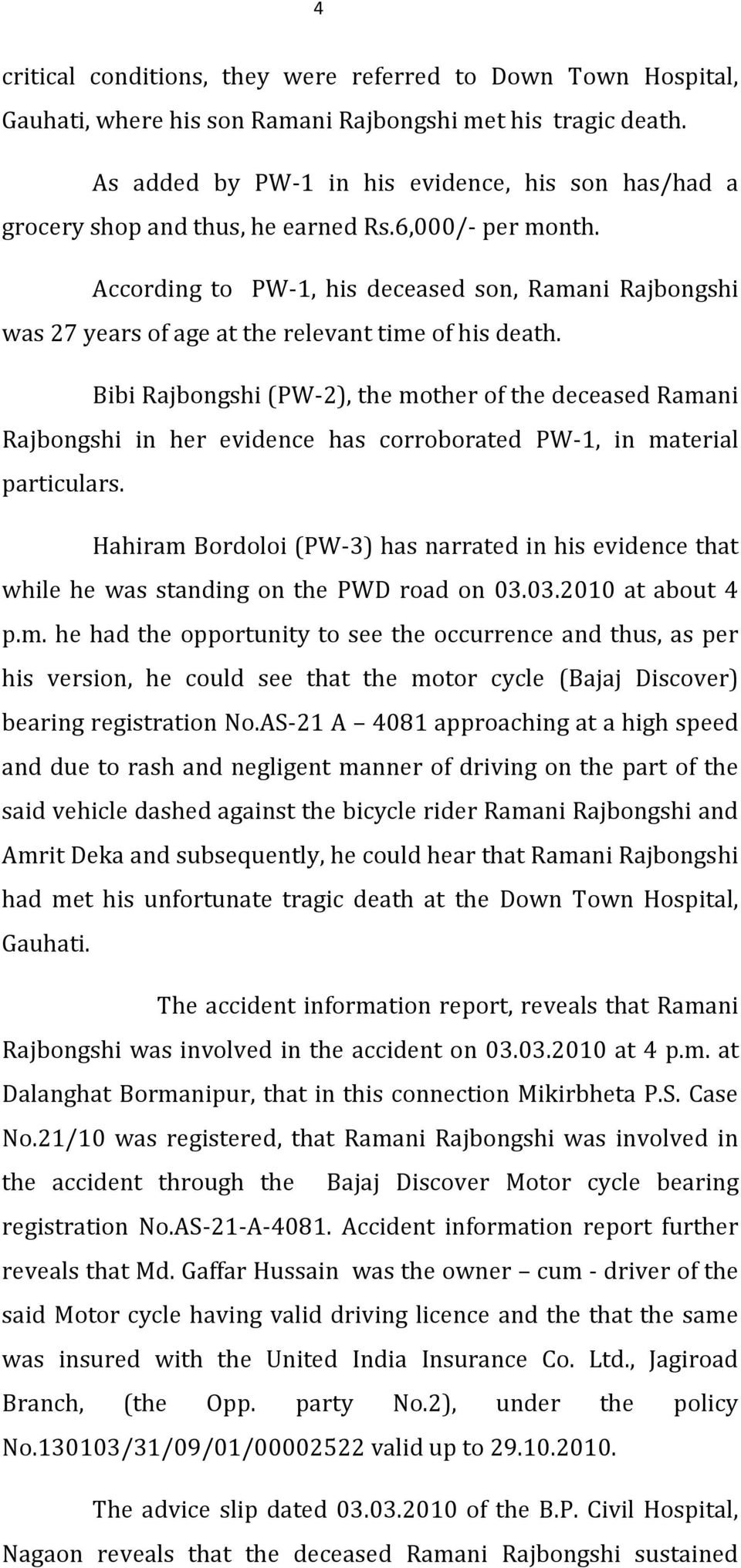 According to PW-1, his deceased son, Ramani Rajbongshi was 27 years of age at the relevant time of his death.