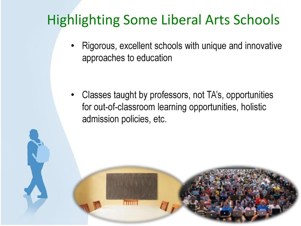 Classes taught by professors, not TA s, opportunities for