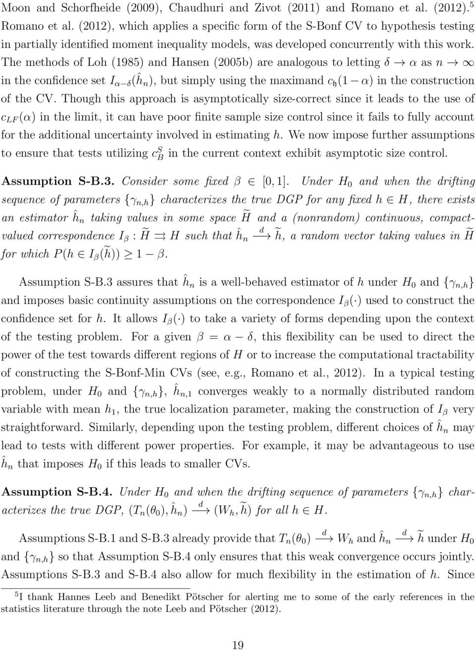 Te metods of Lo (1985) and Hansen (2005b) are analogous to letting δ α as n in te confidence set I α δ (ĥn), but simply using te maximand c (1 α) in te construction of te CV.