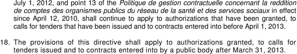 granted, to calls for tenders that have been issued and to contracts entered into before April 1, 2013. 18.