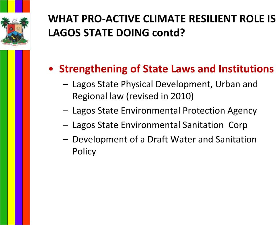 Urban and Regional law (revised in 2010) Lagos State Environmental Protection