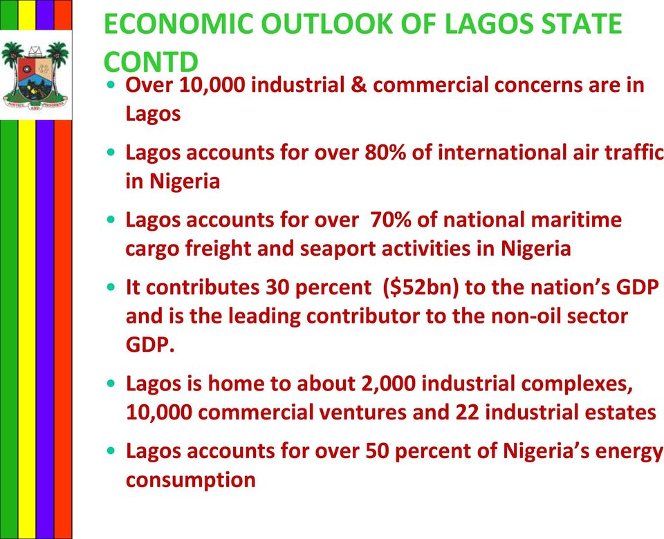 It contributes 30 percent ($52bn) to the nation s GDP and is the leading contributor to the non-oil sector GDP.