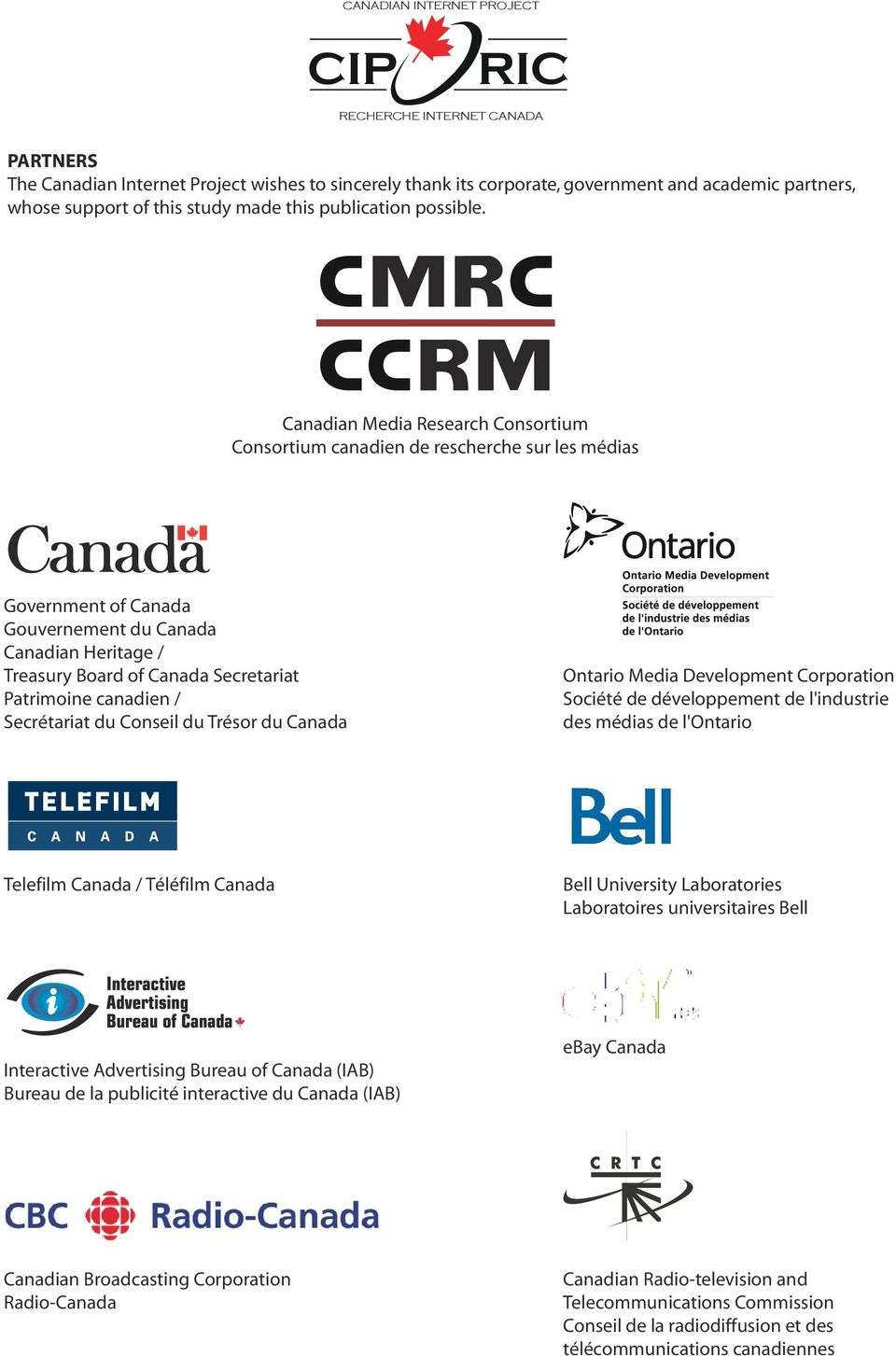 Canadian Media Research Consortium Consortium canadien de rescherche sur les médias Government of Canada Gouvernement du Canada Canadian Heritage / Treasury Board of Canada Secretariat Patrimoine